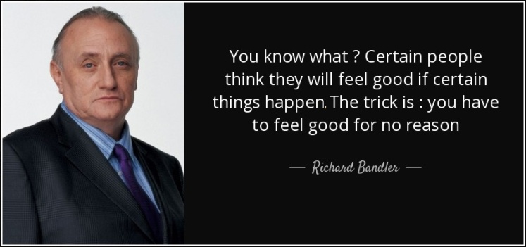 quote-you-know-what-certain-people-think-they-will-feel-good-if-certain-things-happen-the-richard-bandler-70-33-71